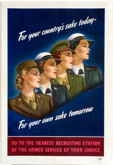 For Your Country's Sake Today - For Your Own Sake Tomorrow, 1944 Recruiting poster for the armed services. Illustration by Savage Steele depicts four women, each representing each of the military branches. Jackson Library, The University of North Carolina at Greensboro