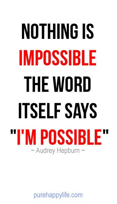 #quotes - Nothing is IMPOSSIBLE...more on purehappylife.com  -  #entrepreneurquotes #kurttasche