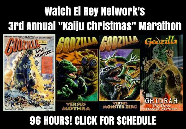 "Have a Very Merry 96 Hour-long ""Kaiju Christmas"" Godzilla Marathon on the El Rey Network! #MovieMarathon #Godzilla #Video #ElReyNetwork  Read more at: http://www.redcarpetreporttv.com/2016/12/23/have-a-very-merry-96-hour-long-kaiju-christmas-godzilla-marathon-on-the-el-rey-network/"