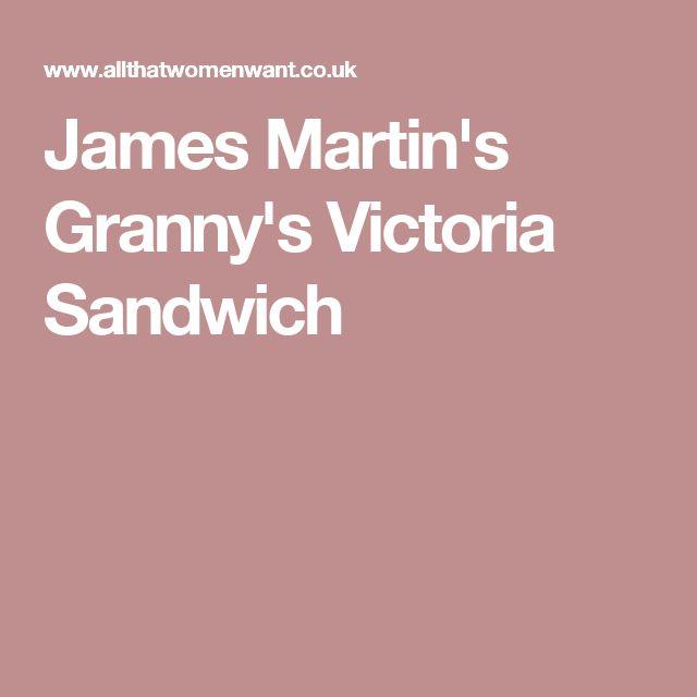 James Martin's Granny's Victoria Sandwich | James martin, Sandwiches, James