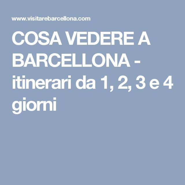 COSA VEDERE A BARCELLONA - itinerari da 1, 2, 3 e 4 giorni