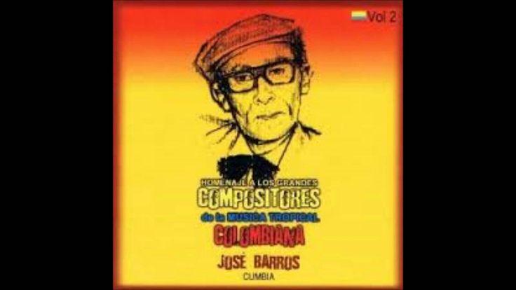 José Barros - Cumbia (Homenaje a los Grandes Compositores de la Music Tr...