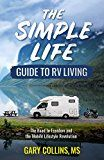 The Simple Life Guide To RV Living: The Road to Freedom and the Mobile Lifestyle Revolution by Gary Collins (Author) #Kindle US #NewRelease #Crafts #Hobbies #Home #eBook #ad