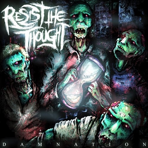 Resist The Thought - Damnation