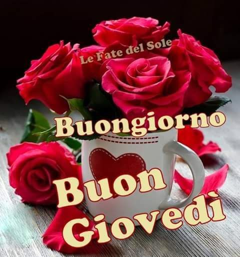 Famoso 34 best Buongiorno buon giovedì images on Pinterest | Bonjour  NV43