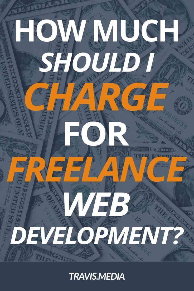 How Much To Charge For Freelance Web Development The Formula In 2020 Web Development Web Design Tips Web Design Quotes