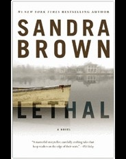 Lethal - Sandra Brown  Great read!