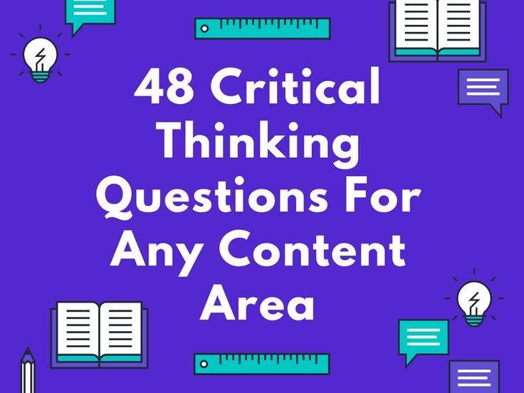 questions about critical thinking They key to critical thinking is the ability to pose challenging and provocative questions to yourself to think critically is to delve deeper into those hidden.