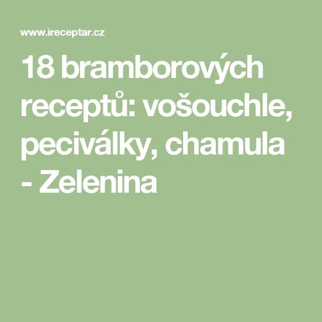 18 bramborových receptů: vošouchle, peciválky, chamula - Zelenina