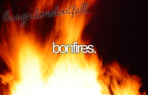 things i love about fall - bonfires
