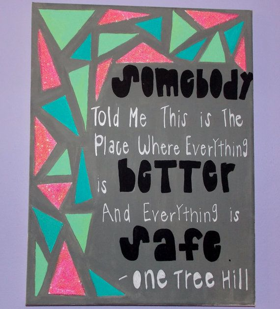 one tree hill quote canvas by kaylacarter23 on Etsy,
