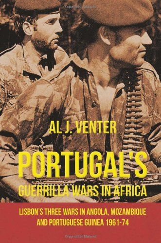 Portugal's Guerrilla Wars in Africa: Lisbon's Three Wars in Angola, Mozambique and Portuguese Guinea 1961-74 by Al Venter,http://www.amazon.com/dp/1909384577/ref=cm_sw_r_pi_dp_eCFktb0NBTH00JF8