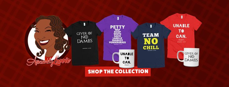 Apparel and home goods inspired by pop culture, hip hop and everyday life. We love good music, reality tv, ratchet quotes, funny memes and celebrity tea.