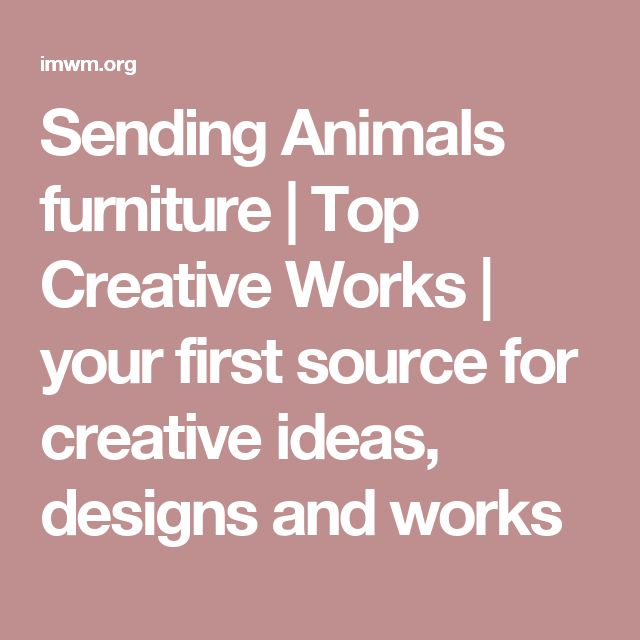 Sending Animals furniture | Top Creative Works | your first source for creative ideas, designs and works