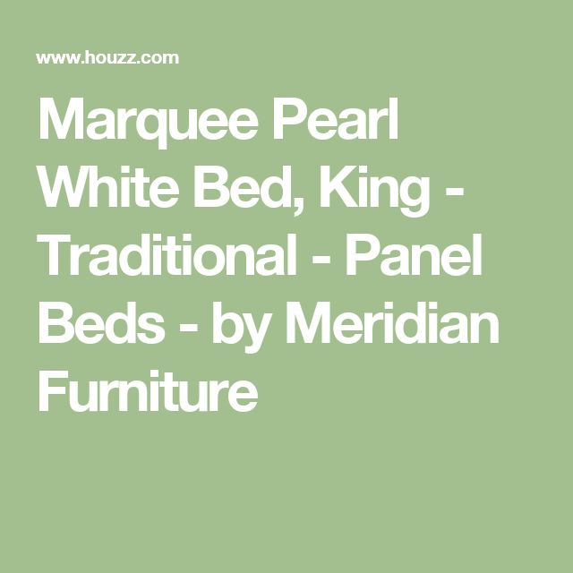 Marquee Pearl White Bed, King - Traditional - Panel Beds - by Meridian Furniture