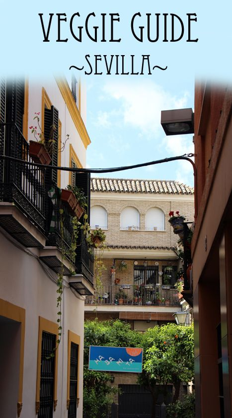 Veggie & Vegan Guide Sevilla - best vegetarian and vegan restaurants in Sevilla!
