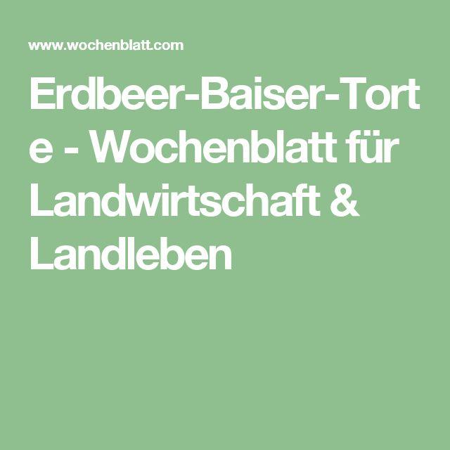Erdbeer-Baiser-Torte - Wochenblatt für Landwirtschaft & Landleben