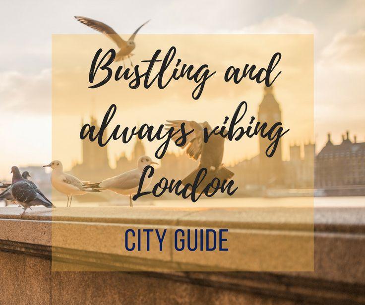 London City Guide: http://www.thetravelleaf.com/bustling-always-vibing-london-city-guide/