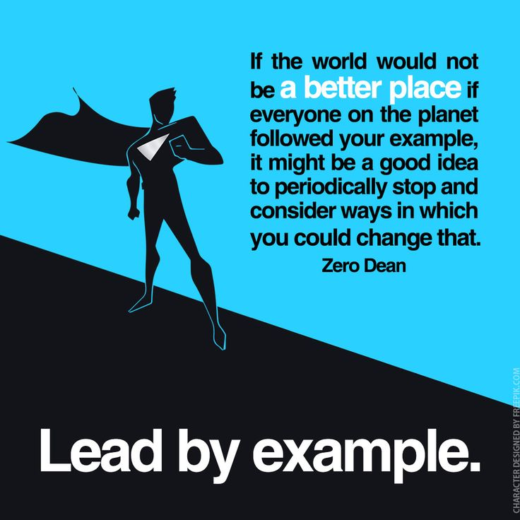 Lead by example.