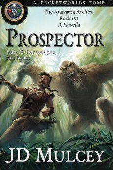 Prospector (The Anavarza Archive Book 0.1) eBook: J.D. Mulcey, Gonzalo Kenny: Kindle Store