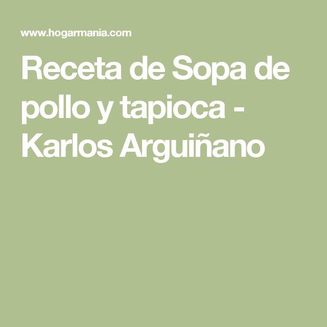 Receta de Sopa de pollo y tapioca - Karlos Arguiñano