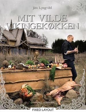 Mit vilde vikingekøkken af Jim Lyngvild