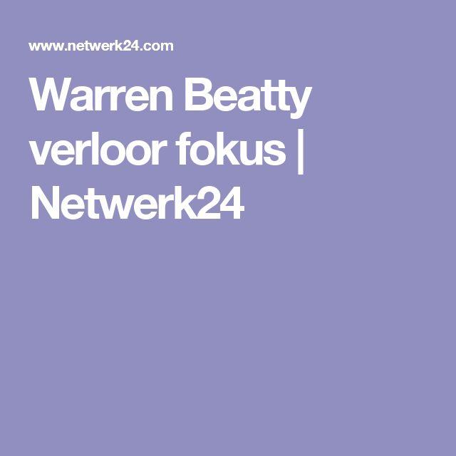 Warren Beatty verloor fokus | Netwerk24