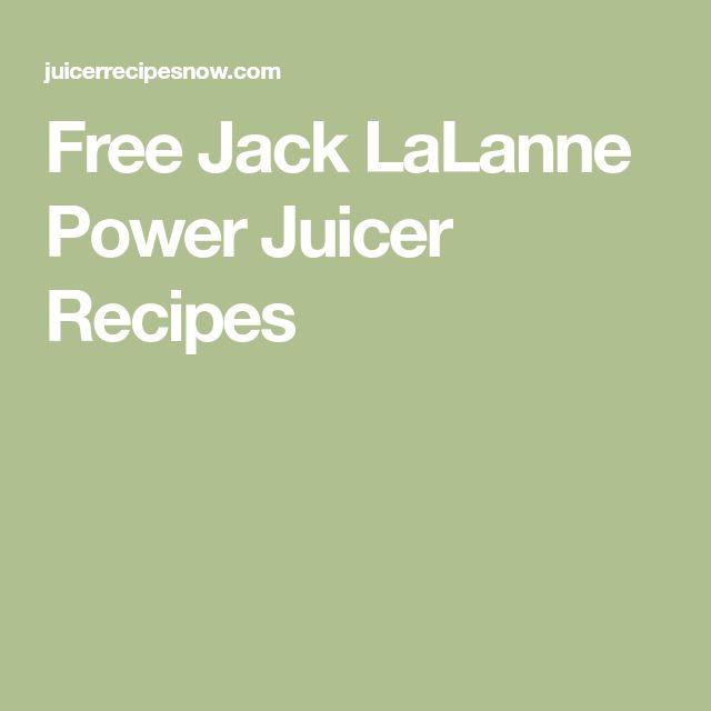 Free Jack LaLanne Power Juicer Recipes