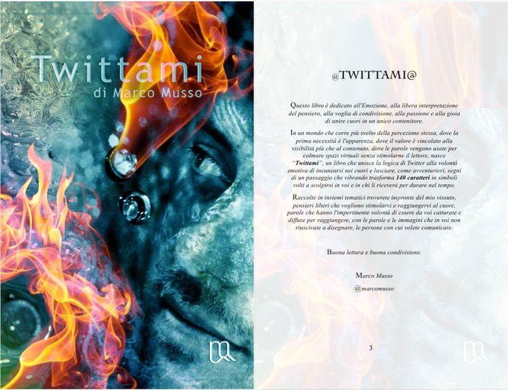 """Non trovate le parole? La relazione umana si basa sull'emotività e sulla condivisione. """"Twittami"""" nasce come l'emozione dall'esigenza primordiale di comunicare, mettere in condivisione pensieri, sentimenti e sensazioni che si amplificano nel trasferimento invadendo il cuore di chi li coglie come fiore o di chi li dona in pieno amore. http://ilmiolibro.kataweb.it/libro/poesia/84742/twittami/"""