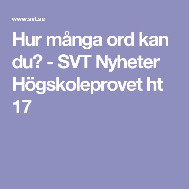 Hur många ord kan du? - SVT Nyheter Högskoleprovet ht 17