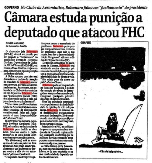 Bolsonaro pede o FUZILAMENTO de FHC– o parlamentar já tinha defendido tantos assassinatos, não é mesmo? Por que não propor o assassinato do Presidente da República? Ele nunca foi punido. (Arquivo da FSP 30/12/99)