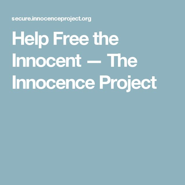 Help Free the Innocent — The Innocence Project