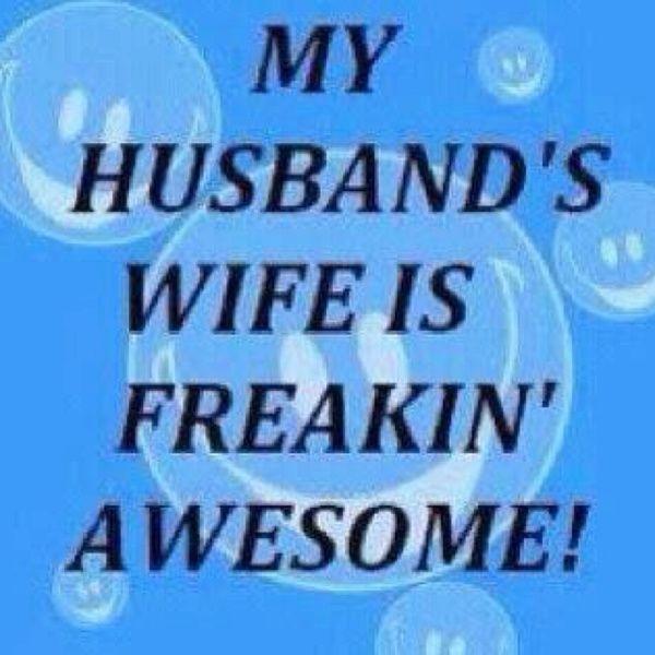 My husbands wife ; )