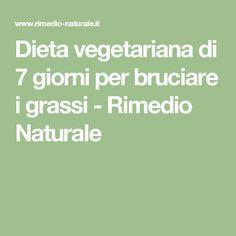 Dieta vegetariana di 7 giorni per bruciare i grassi - Rimedio Naturale