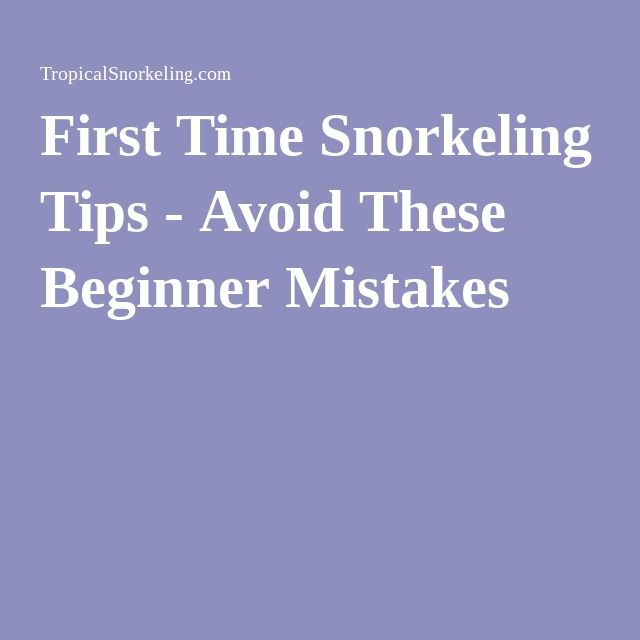 First Time Snorkeling Tips - Avoid These Beginner Mistakes