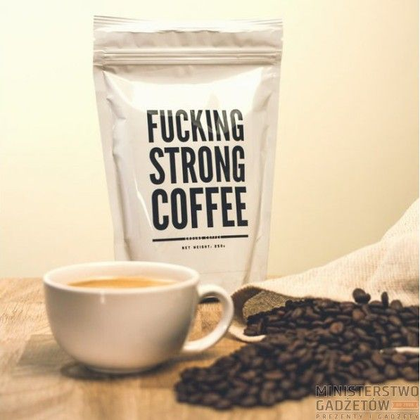 F*cking Strong Coffee. Kawa prawdziwego mężczyzny!