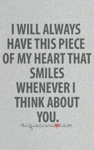 A piece of my heart will always smile when I think of you. # peace # quotes
