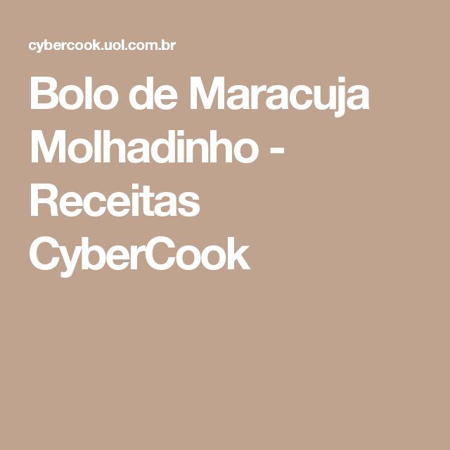 Bolo de Maracuja Molhadinho - Receitas CyberCook