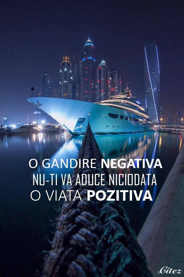 O gandire negativa nu-ti va aduce niciodata o viata pozitiva.