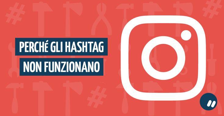 Ecco perché gli #hashtag di #Instagram non funzionano  #interazioni #engagement #like #strategia #tool #strumenti
