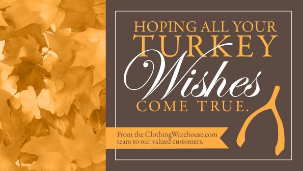 Happy Thanksgiving From All of Us to You!  <3 www.clothingwarehouse.com