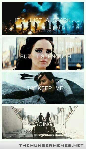 """Hunger Games """"É apenas uma faísca, mas é o suficiente para manter-me ir"""""""