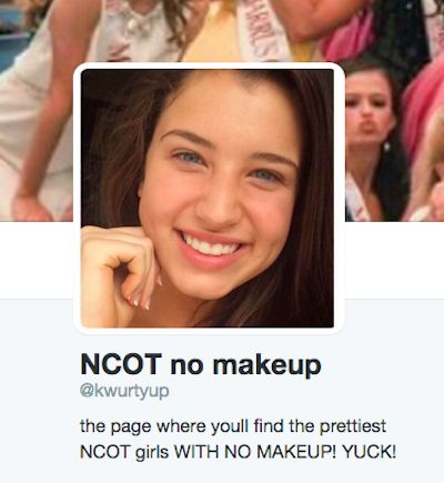 """The account's name, NCOT no makeup, refers to North Carolina's Outstanding Teen Pageant, and the description reads, """"The page where you'll find the prettiest NCOT girls WITH NO MAKEUP! YUCK!"""""""