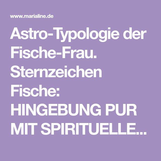 Astro-Typologie der Fische-Frau. Sternzeichen Fische