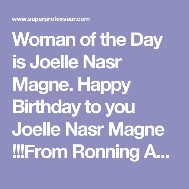 Woman of the Day is Joelle Nasr Magne.  Happy Birthday to you Joelle Nasr Magne !!!From Ronning Against Cancer, Ronald Tintin, http://www.SuperProfesseur.com and www.mobile.superprofesseur.com  http://www.superprofesseur.com/32.html  Travel, Fitness, Walking, Running with Ronald Tintin and Ronning Against Cancer to move and take action for charity.  #happybirthday #JoelleNasrMagne #joyeuxanniversaire #marketing #fashion #superprofesseur #ronningagainstcancer #ronaldtintin #travel
