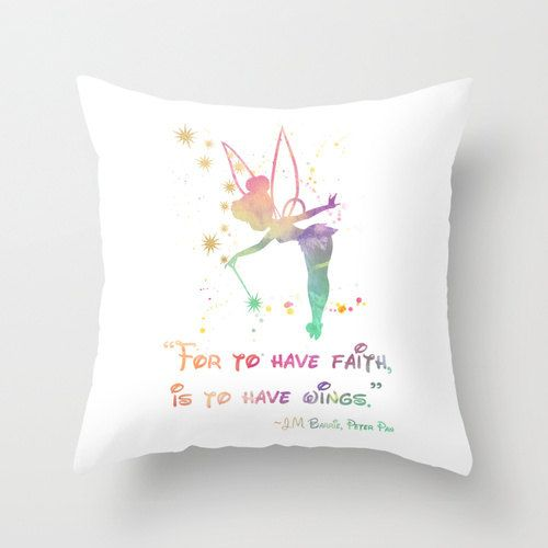 "Tinkerbell, Watercolor Throw Pillow Cover, ""For To Have Faith"", J.M. Barrie, Peter Pan Quote, Decorative Pillow, Nursery Decor, Home Decor  https://www.etsy.com/listing/214230222/tinkerbell-watercolor-throw-pillow-cover"
