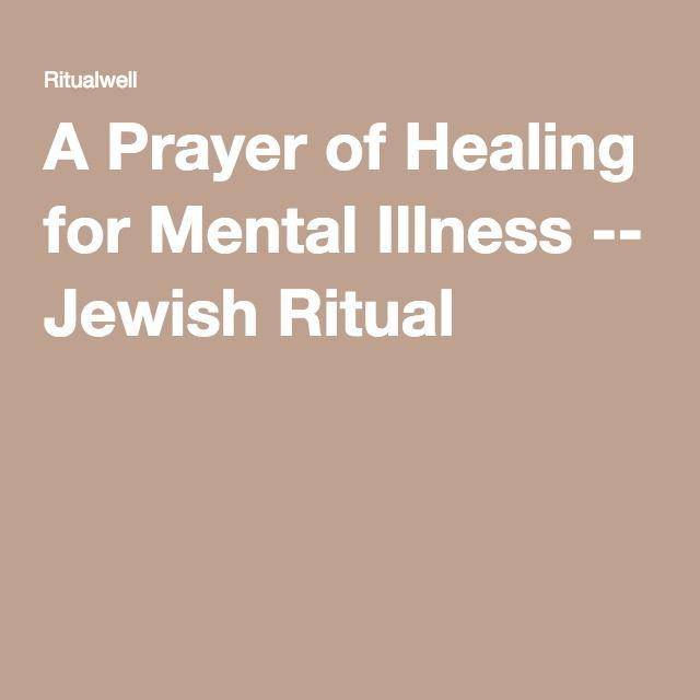 A Prayer of Healing for Mental Illness -- Jewish Ritual