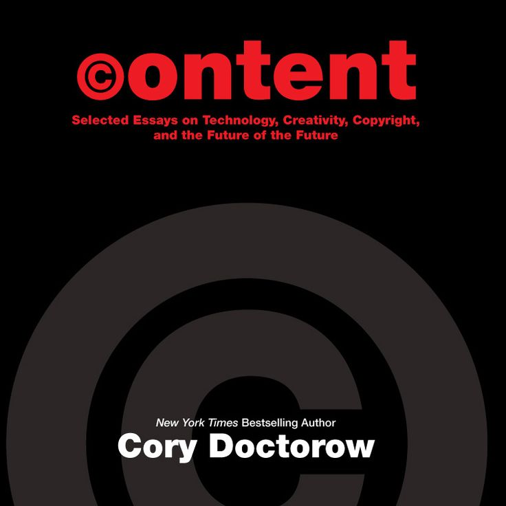 Content by Cory Doctorow   Review at http://cdnbookworm.blogspot.ca/2015/07/content.html