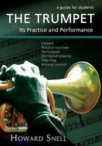 The Trumpet: Its Practice and Performance: Amazon.co.uk: Howard Snell: Books