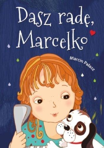 Okładka książki Dasz radę, Marcelko